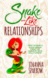Snake-Like Relationships: How to make a clean break from the snake in your relationship by Johanna Sparrow