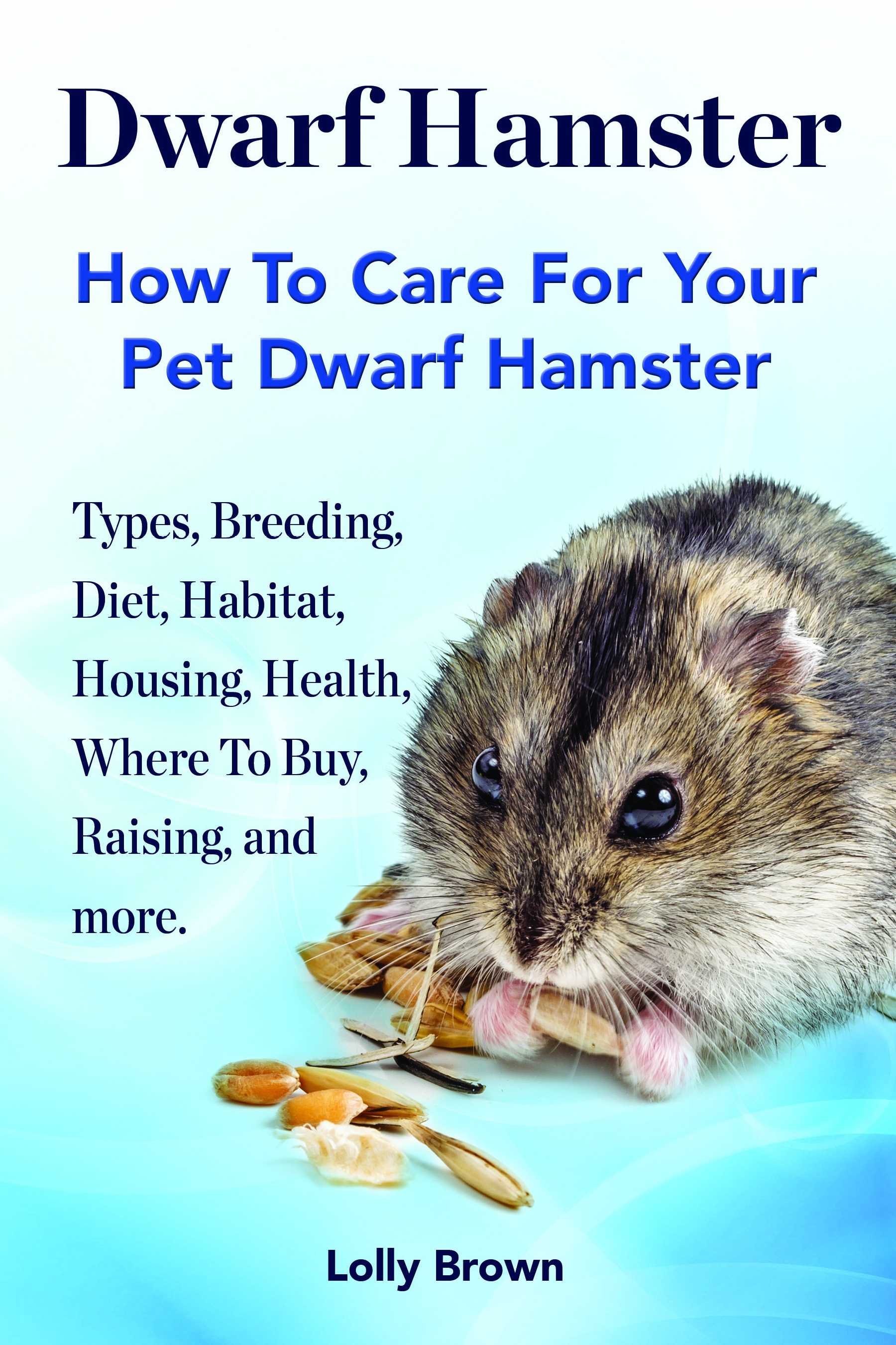 facts that needs to consider when breeding dwarf hamsters To find the right one for your hammie, consider factors such hamster housing should be located away from strong most dwarf hamsters can be kept in same-sex.