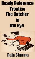 Raja Sharma - Ready Reference Treatise: The Catcher in the Rye
