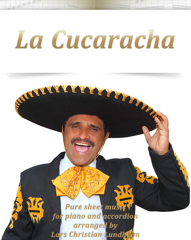 La Cucaracha Pure sheet music for piano and accordion arranged by Lars  Christian Lundholm, an Ebook by Pure Sheet Music