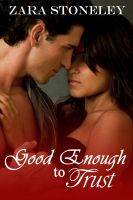 Zara Stoneley - Good Enough to Trust (Good Enough, Book 2)