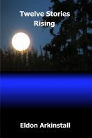 Eldon Arkinstall - Twelve Stories Rising