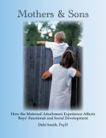 Cover for 'Mothers and Sons: How the Maternal Attachment Experience Affects Boys' Emotional and Social Development'