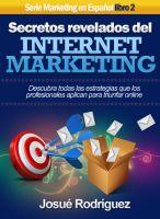 Cover for 'Secretos Revelados del Internet Marketing - Descubra todas las estrategias que los profesionales aplican para triunfar online'