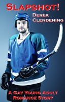 Derek Clendening - Slap Shot: A Gay Young Adult Romance Story