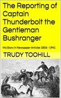 The Reporting of Captain Thunderbolt the Gentleman Bushranger
