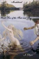 Maahilund, Book 2 of The Fair and Fey