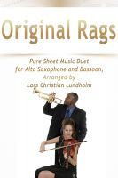 Pure Sheet Music - Original Rags Pure Sheet Music Duet for Alto Saxophone and Bassoon, Arranged by Lars Christian Lundholm