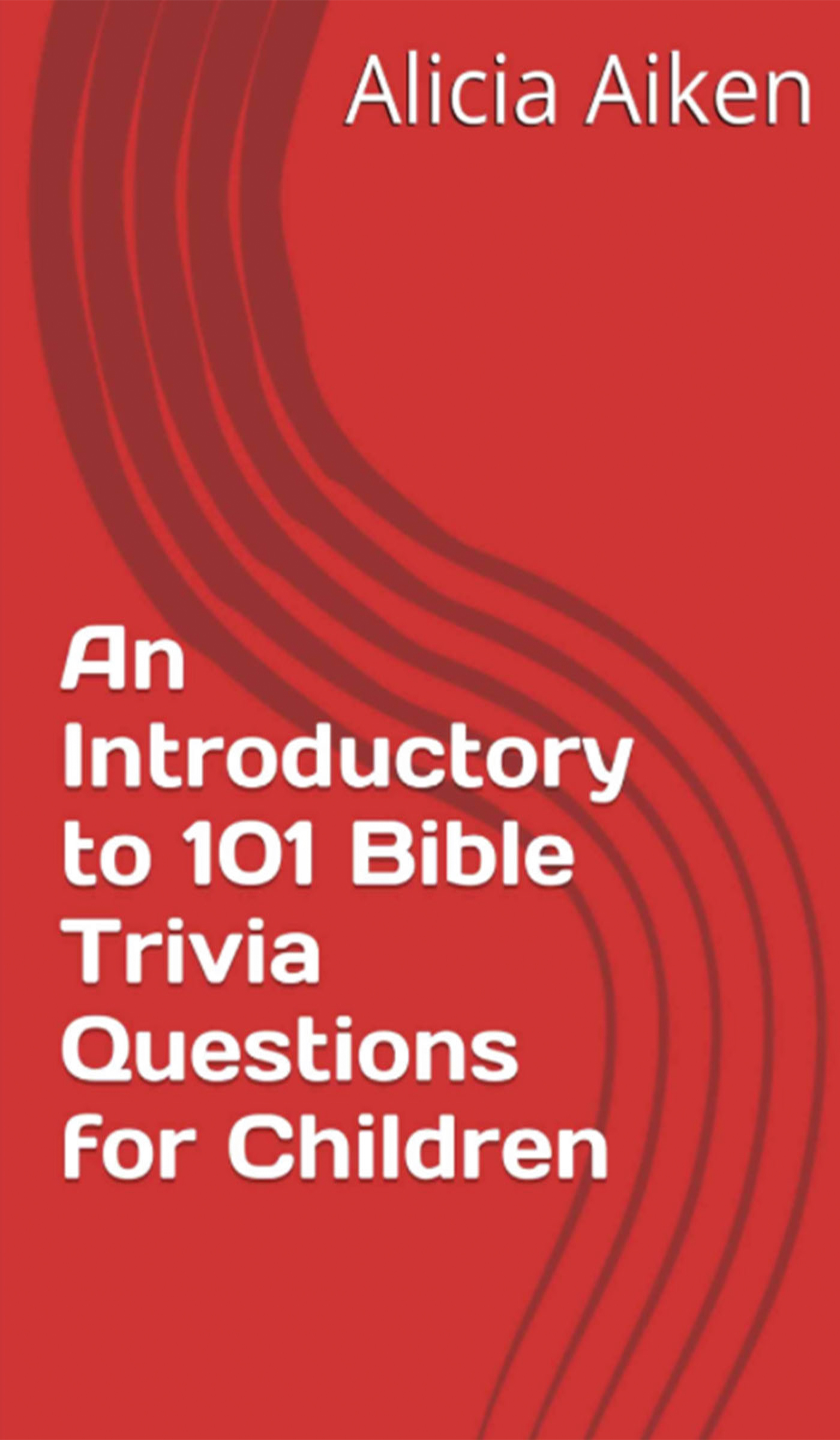 An Introductory to 101 Bible Trivia Questions for Children (Multiple Choice  Version)