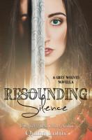 Quinn Loftis - Resounding Silence, Grey Wolves Series Novella #2