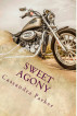 Sweet Agony: A Ride With Harley Short Story 1 by Cassandra Parker