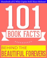 G Whiz - Behind the Beautiful Forevers by Katherine Boo - 101 Amazing Facts You Didn't Know