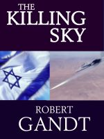 Robert Gandt - The Killing Sky
