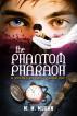 The Phantom Pharaoh by M.M. Mugan