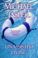 Michael Jasper - Unassisted Living