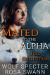 Mated to the Alpha [Full Collection] by Wolf Specter & Rosa Swann