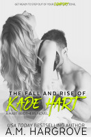 A.M. Hargrove - The Fall and Rise of Kade Hart (A Hart Brothers Novel, Book 4)