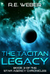The Tacitan Legacy by R.E Weber
