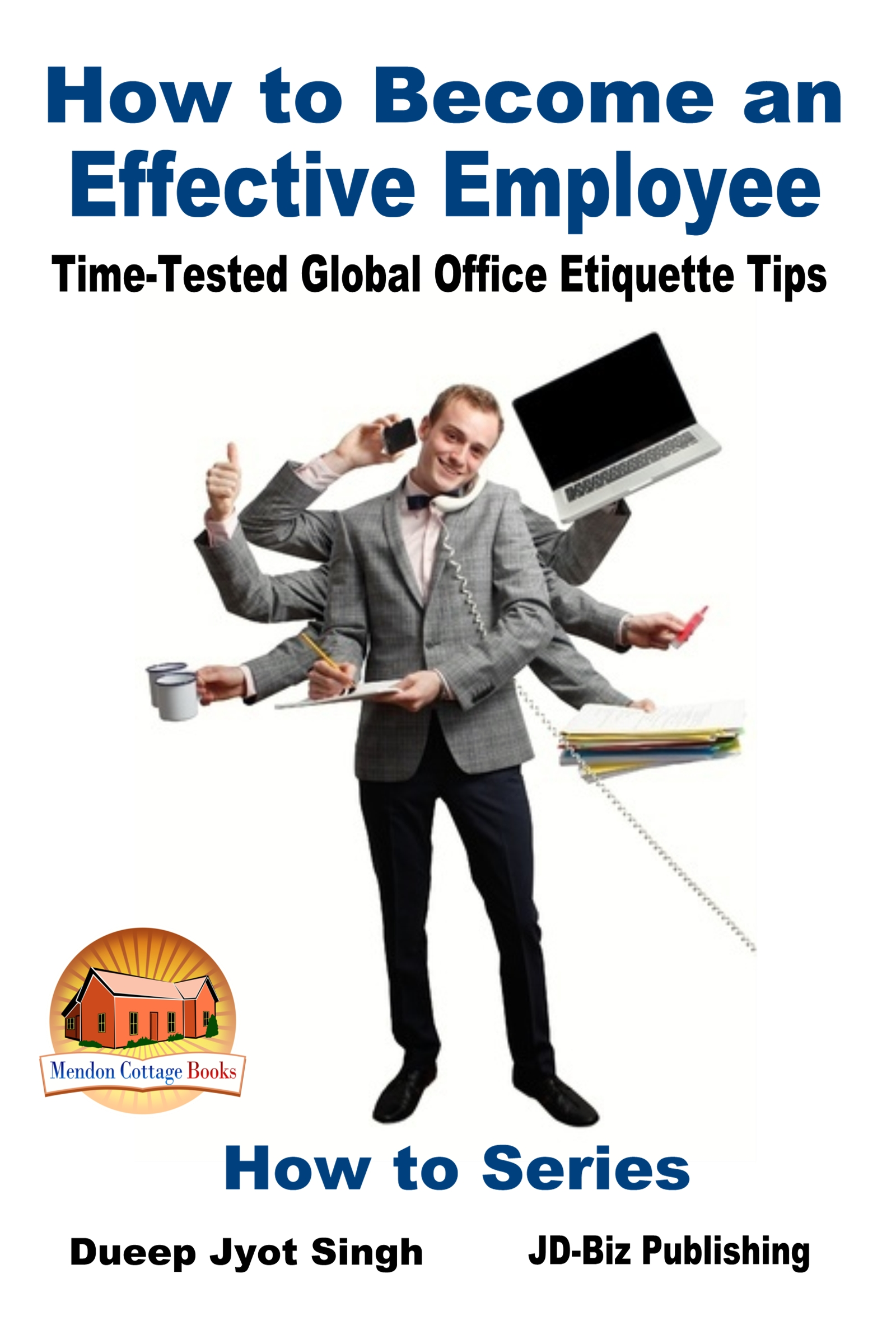 smashwords how to become an effective employee time tested