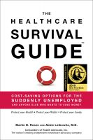 Martin Rosen - The Healthcare Survival Guide: Cost-Saving Options for the Suddenly Unemployed and Anyone Else Who Wants to Save Money