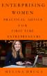 Enterprising Women:  Practical Advice for First Time Entrepreneurs by Melina Druga