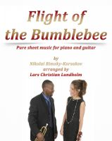 Pure Sheet Music - Flight of the Bumblebee Pure sheet music for piano and guitar by Nikolay Rimsky-Korsakov arranged by Lars Christian Lundholm