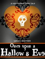 Cover for 'Once Upon a Hallow's Eve:  Another Halloween Fairy Tale'