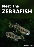 Cover for 'Meet the Zebrafish. A Short Guide to Keeping, Breeding and Understanding the Zebrafish (Danio rerio) in Your Home Aquarium'