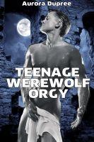 Aurora Dupree - Teenage Werewolf Orgy