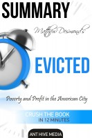 Ant Hive Media - Matthew Desmond's EVICTED: Poverty and Profit in the American City | Summary