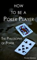 Haseeb Qureshi - How to Be a Poker Player: The Philosophy of Poker