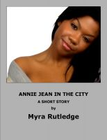 Myra Rutledge - Annie Jean In The City