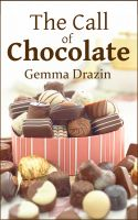 The Call of Chocolate by Gemma Drazin