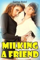Sapna Patel - Milking A Friend