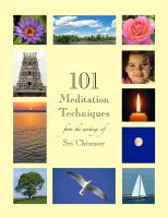 Sri Chinmoy - 101 Meditation Techniques