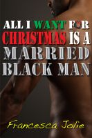 Francesca Jolie - All I Want For Christmas Is A Married Black Man