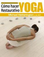 Michael Hetherington - Cómo hacer Yoga Restaurativa