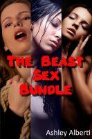 Ashley Alberti - The Beast Sex Bundle (Three Tales of Taboo Monster Erotica)