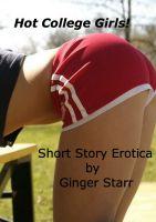Ginger Starr - Hot College Girls! Short Story Erotica