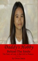 Owen Jones - Daddy's Hobby: Behind The Smile - The Story of Lek, a Bar Girl in Pattaya