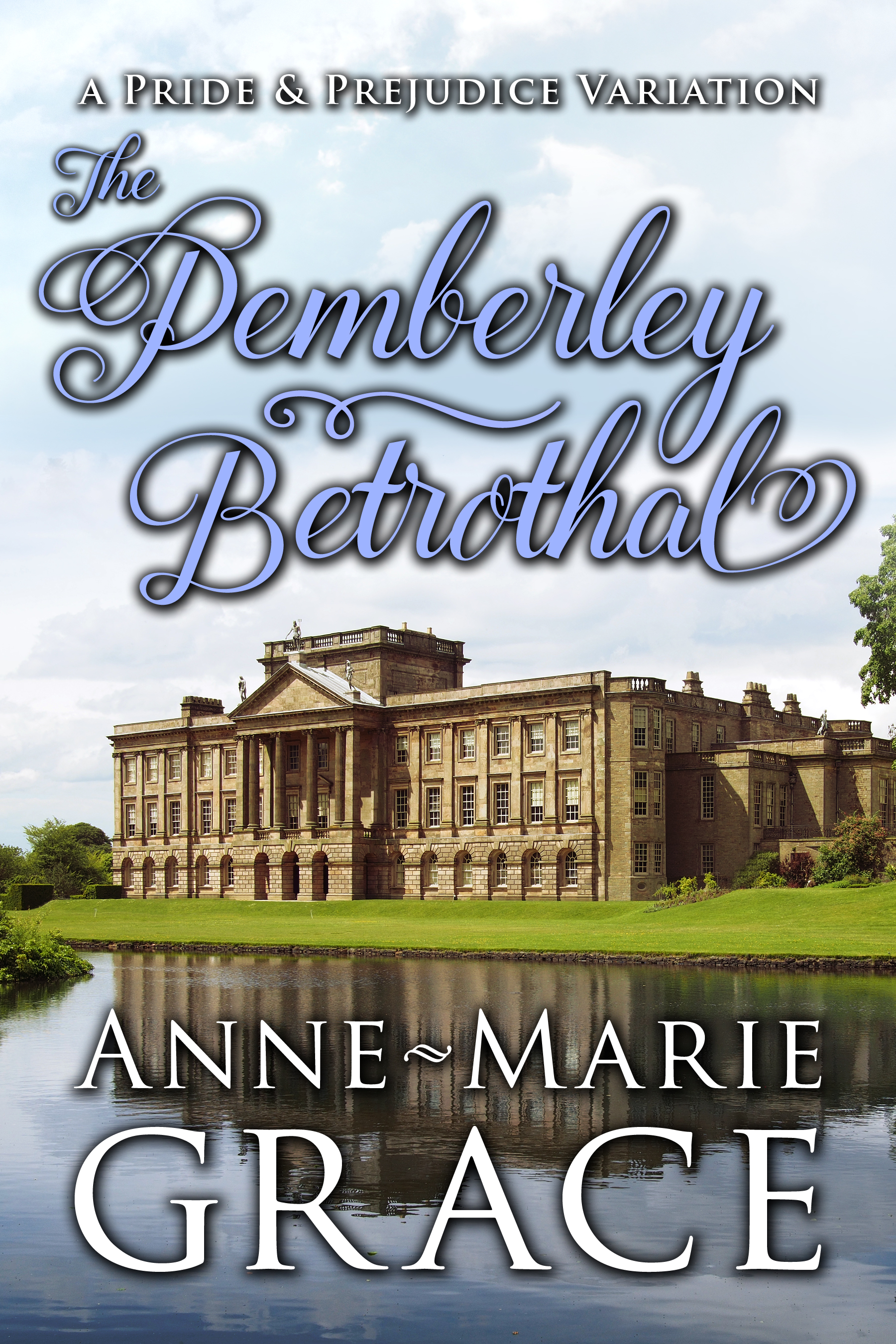 The Pemberley Betrothal: A Pride and Prejudice Variation, an Ebook by  Anne-Marie Grace