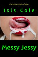 Isis Cole - Messy Jessy