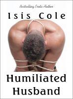 Isis Cole - Humiliated Husband