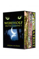 Larissa Coltrane - Werewolf Erotic Romance Bundle 3 (Three BBW Paranormal Action Erotic Romance - Werewolf Mate & NA Stories)