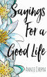 Sayings For A Good Life by Annie Chopra