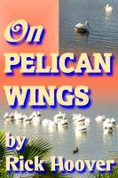 Rick Hoover - On Pelican Wings