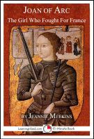 Jeannie Meekins - Joan of Arc: The Girl Who Fought For France