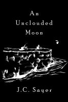 Cover for 'An Unclouded Moon'
