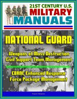 Progressive Management - 21st Century U.S. Military Manuals: National Guard Weapons of Mass Destruction Civil Support Team Management, CBRNE Enhanced Response Force Package Management