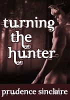 Prudence Sinclaire - Turning the Hunter (Wickedly Ever After)
